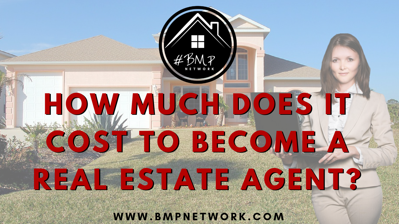 How Much Does It Cost To Become A Real Estate Agent