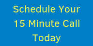 Schedule Your 15 Minute Call Today