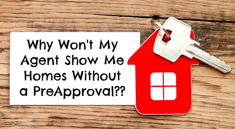 Why Won't My Agent Show Me A Home Without A Preapproval