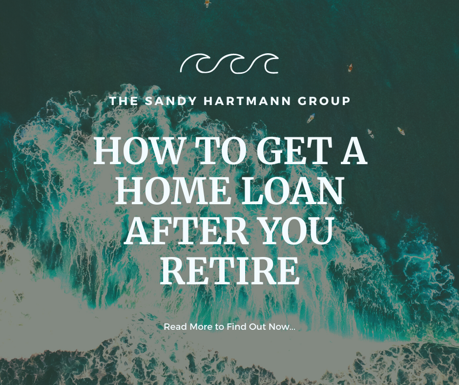 Getting a Mortgage Loan After You Retire
