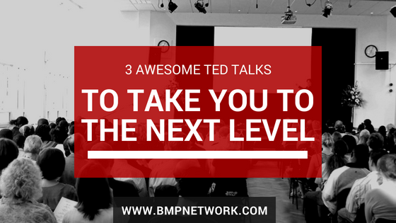 3 Awesome TED Talks To Take You To The Next Level