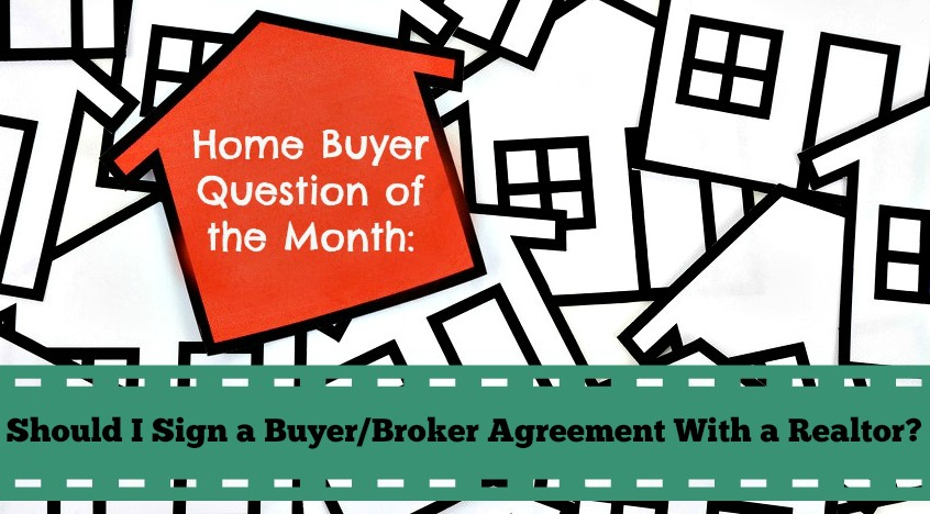 Should I sign a Buyer Broker Agreement BBA with a Realtor?