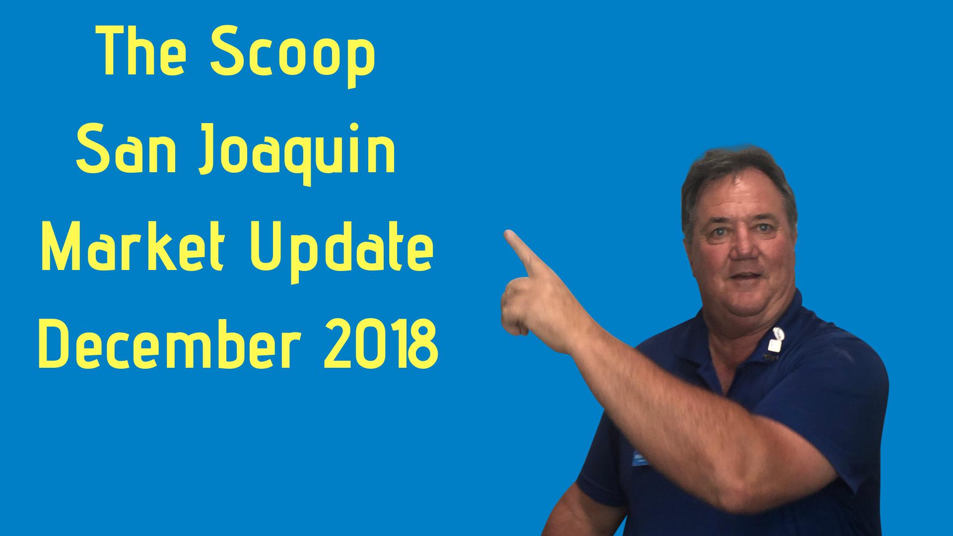 The Scoop San Joaquin Market Update December 2018