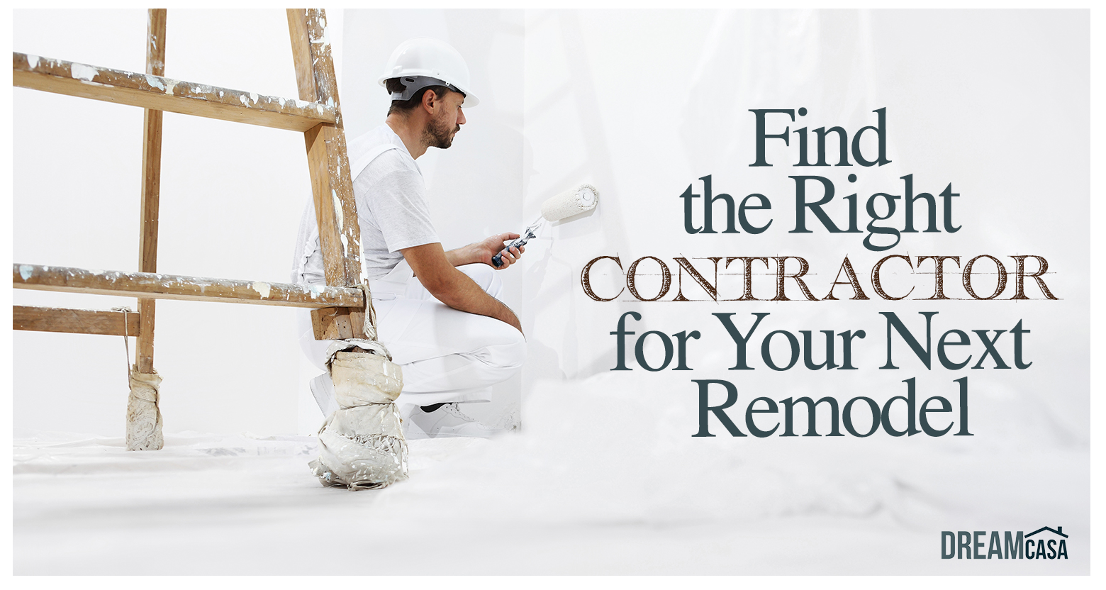 Find The Right Contractor- DreamCasa
