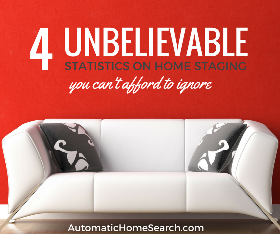4 Unbelievable Stats on Home Staging - Sell Your Home in Lakewood, CA