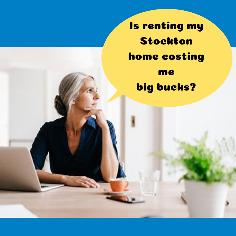 Stockton Home Rental Could Be Costing You Lots Of Money