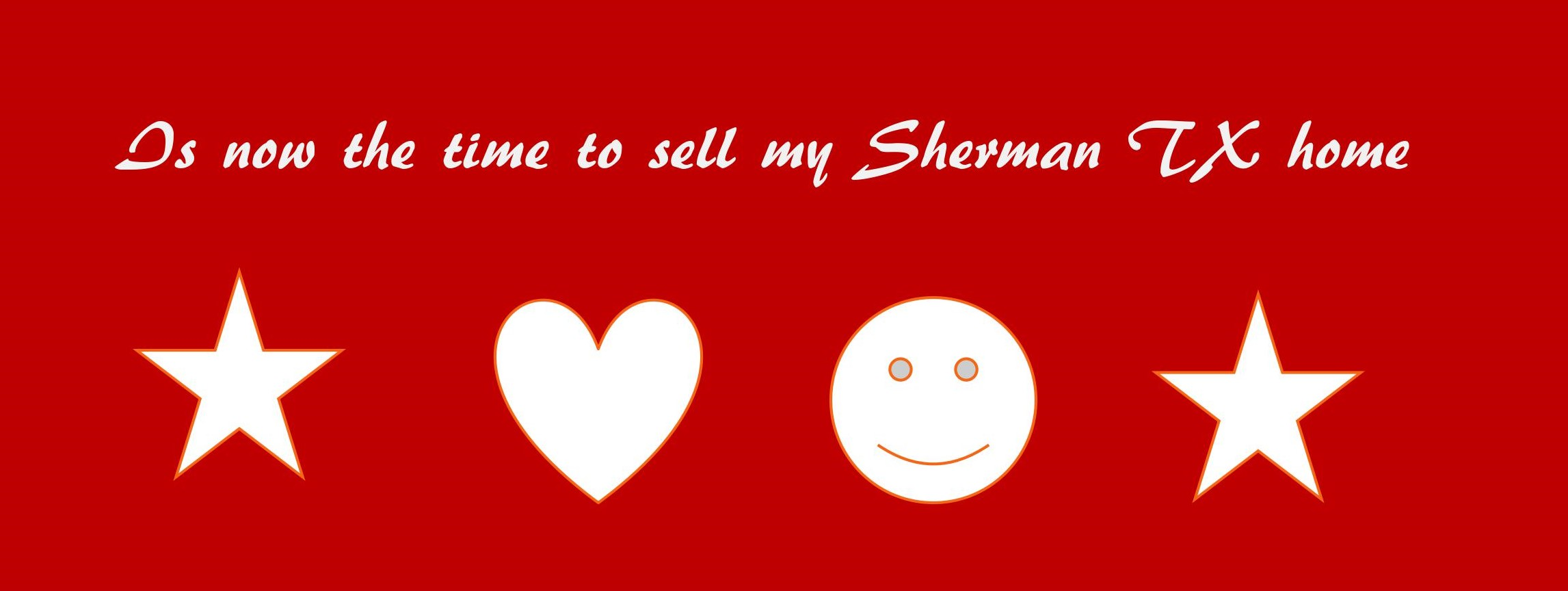 Is now time to sell my Sherman home