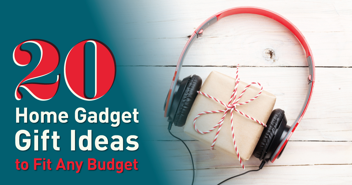 20 Home Gadget Gift Ideas to Fit Any Budget