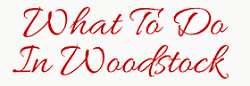 What To Do In Woodstock