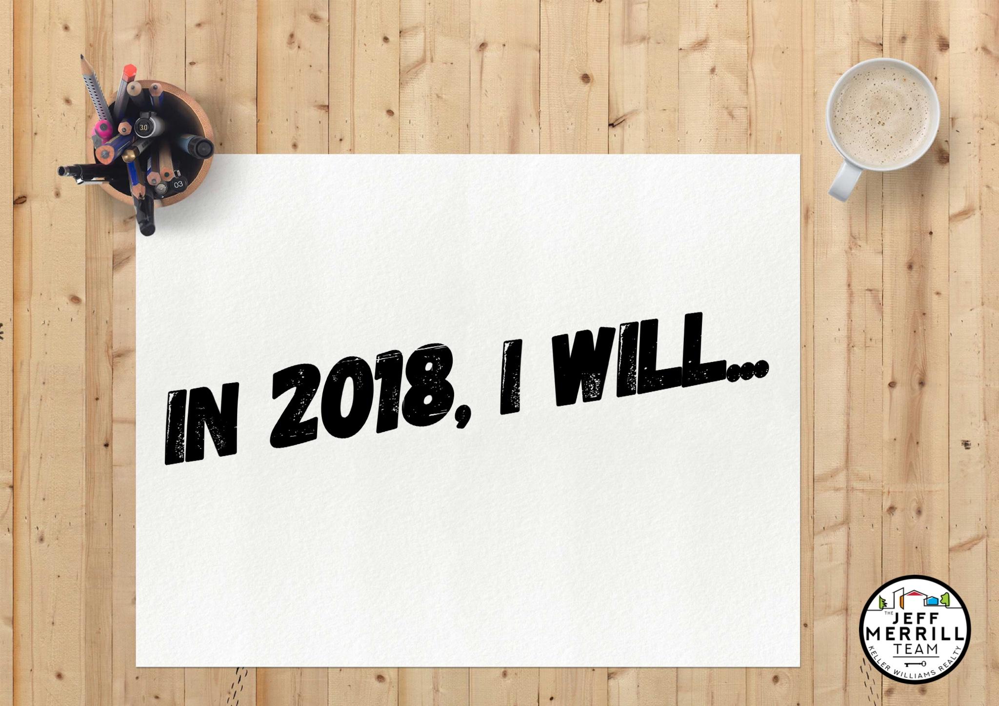 In 2018, I will....