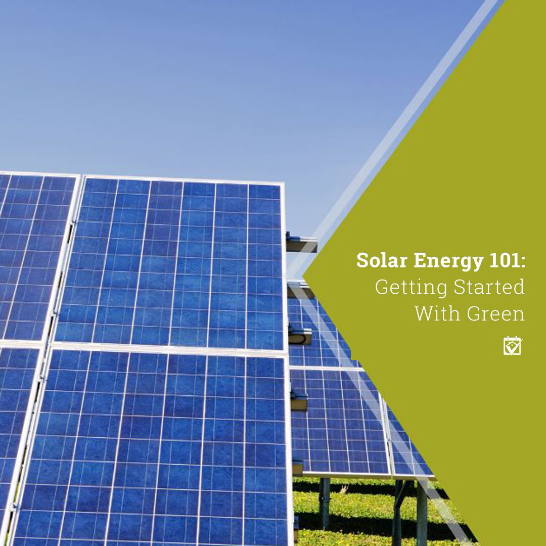 Solar Energy 101 Getting Started With Green